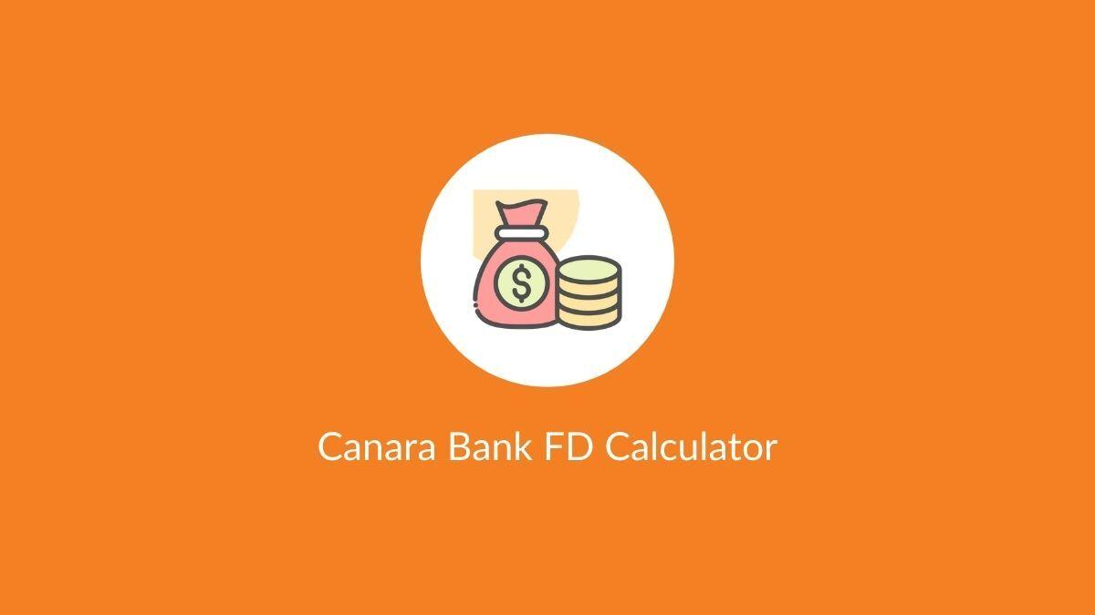 Canara Bank FD Calculator