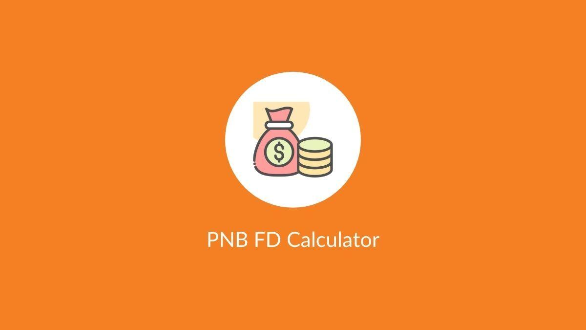 PNB FD Calculator